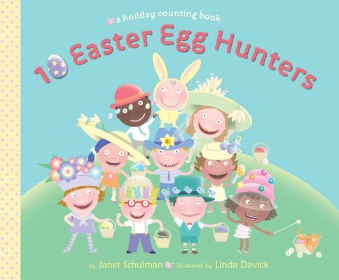 10 Easter Egg Hunters By Schulman, Janet/ Davick, Linda (ILT)